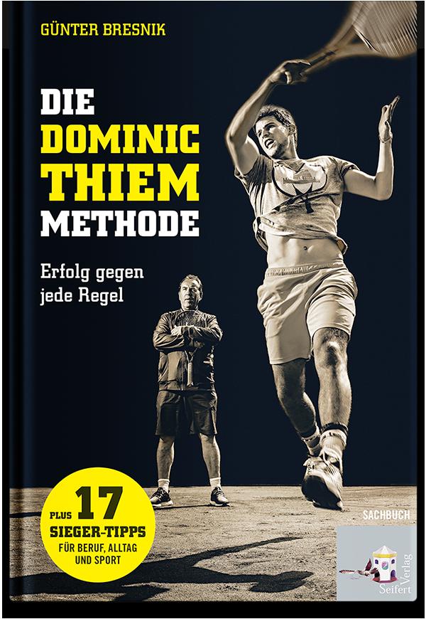 Die Dominic Thiem Methode